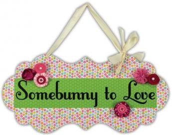 Somebunny To Love Sign
