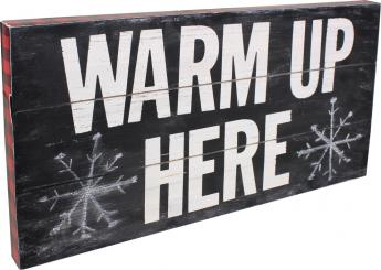 Warm Up Here Sign