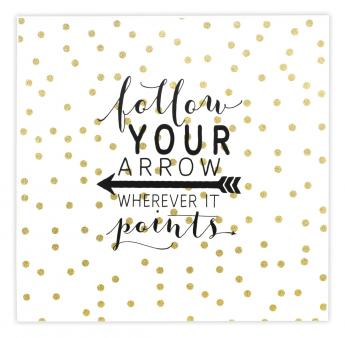 Follow Your Arrow Canvas