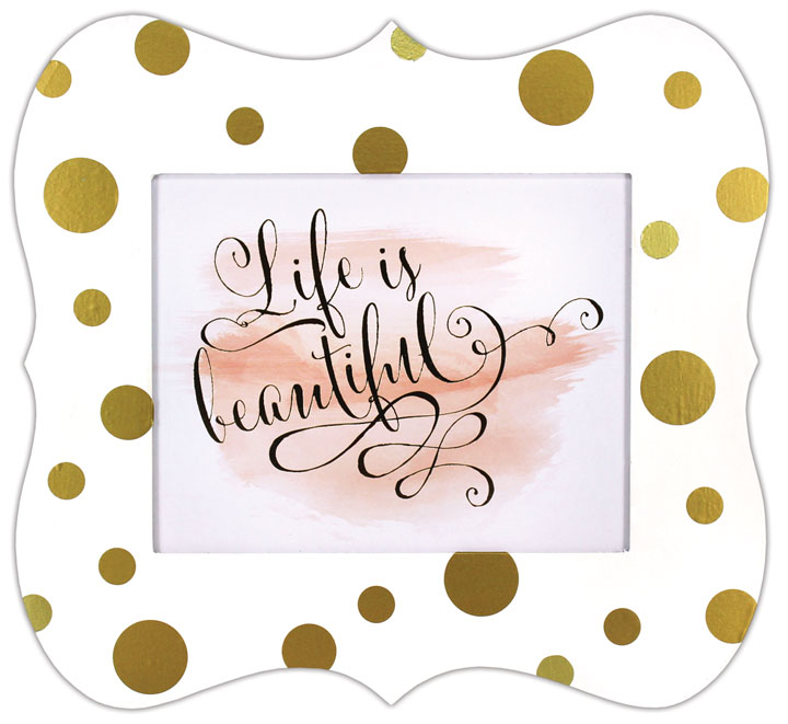Life Is Beautiful Polka Dot Frame | Crafts Direct